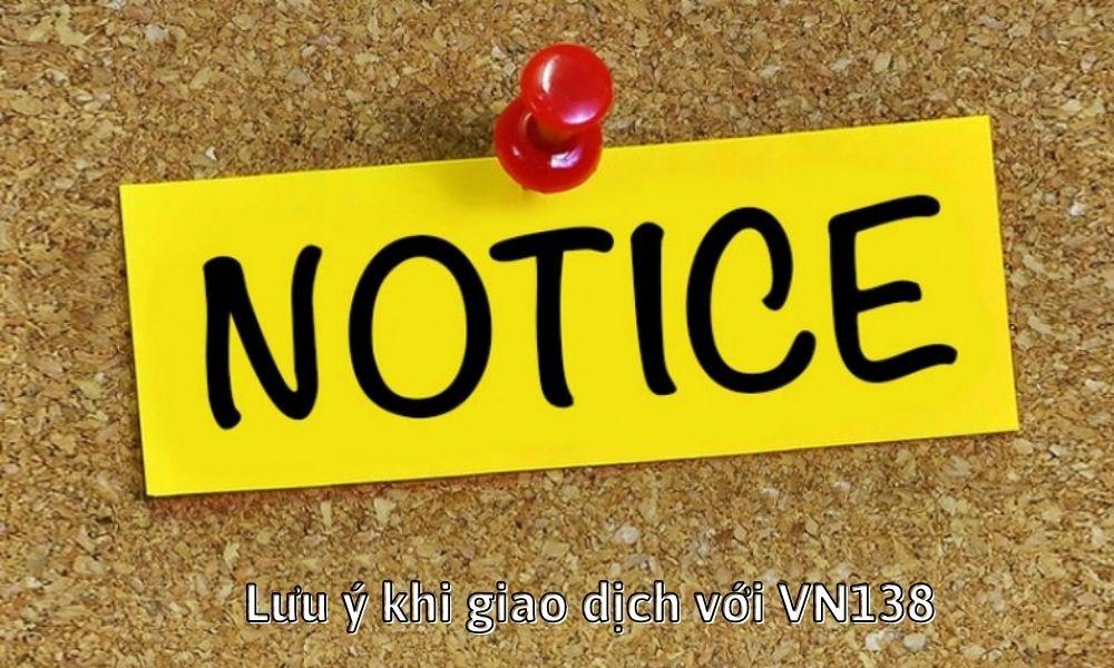 Lưu ý khi giao dịch với VN138