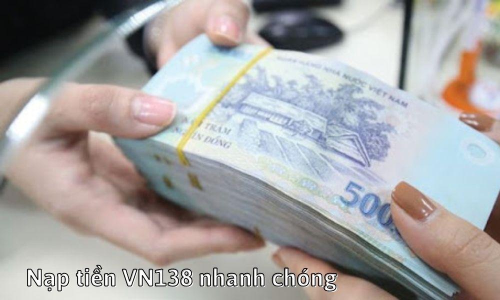 Nạp tiền VN138 nhanh chóng