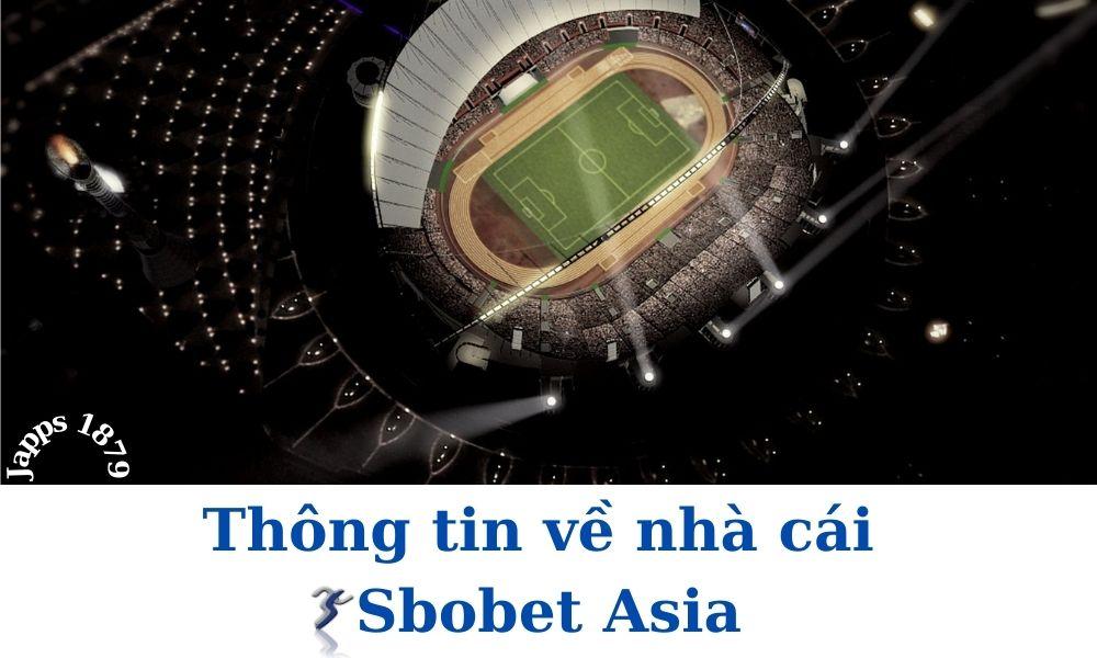 Thông tin về nhà cái Sbobet Asia