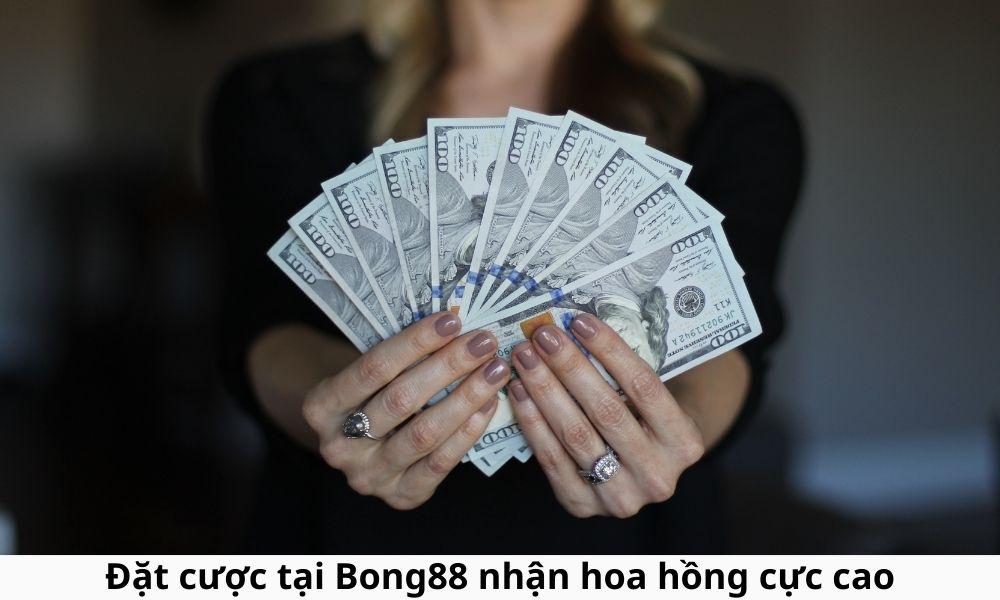 Đặt cược tại Bong88 nhận hoa hồng cực cao