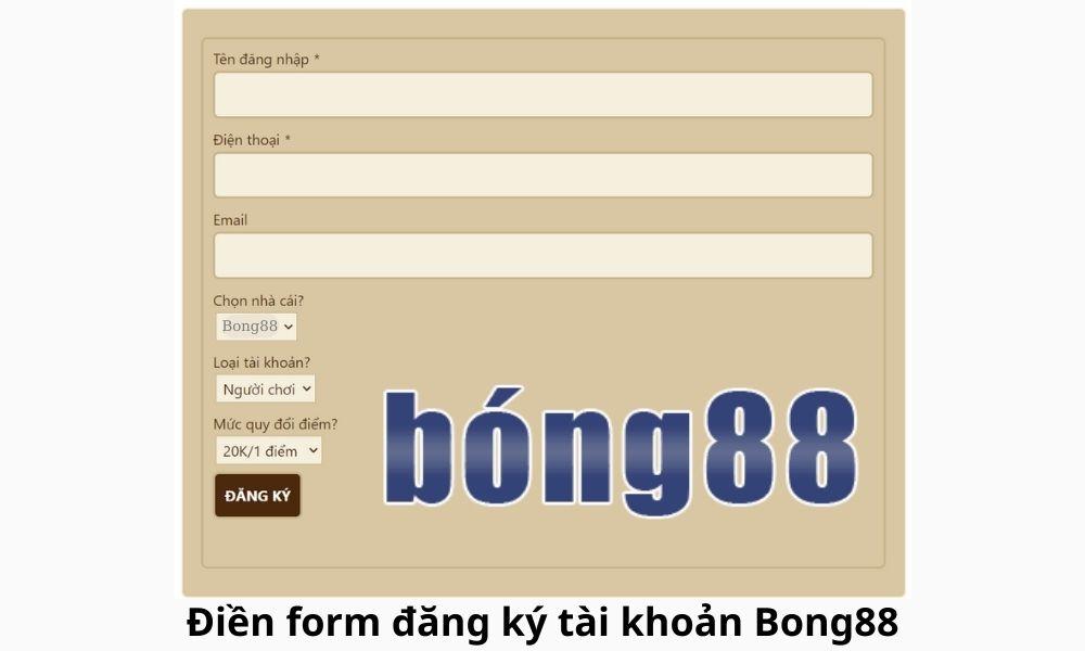 Điền form đăng ký tài khoản Bong88
