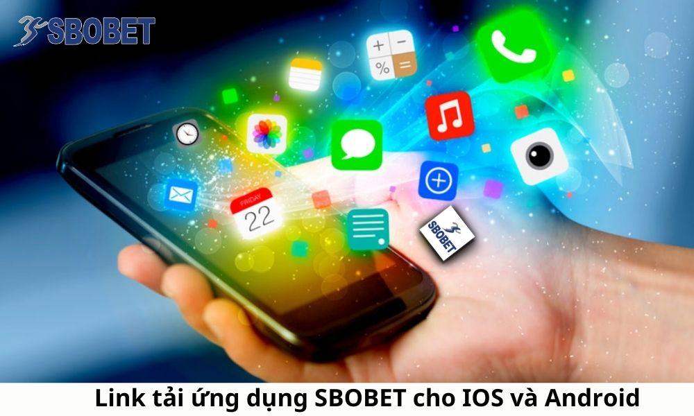 Link tải ứng dụng SBOBET cho IOS và Android
