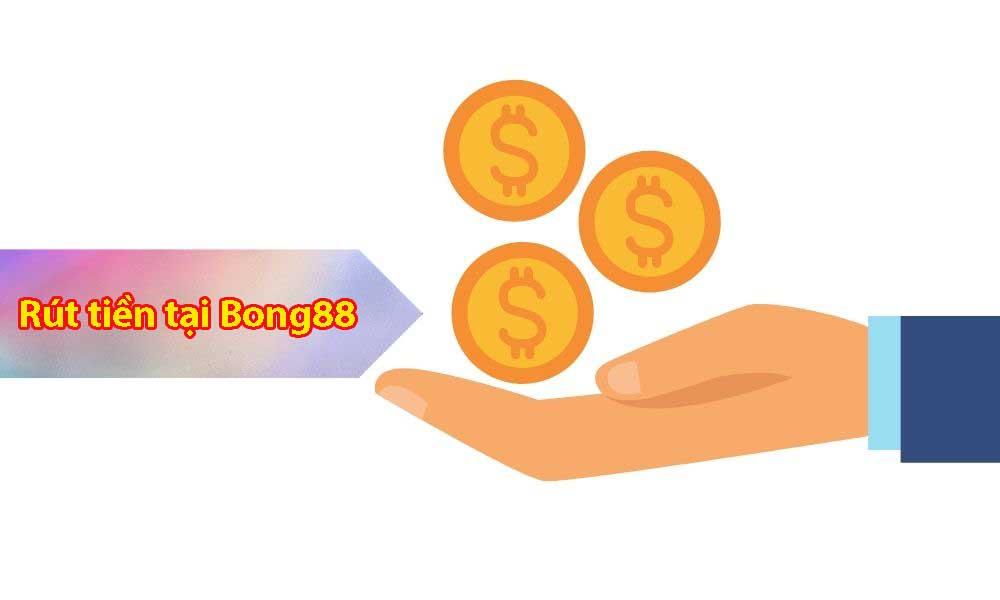 Các bước rút tiền thắng cược an toàn tại Bong88