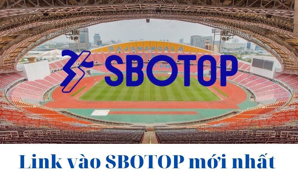 Link vào SBOTOP không bị chặn