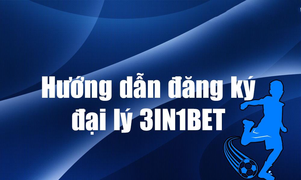 Cách đăng ký đại lý 3IN1BET