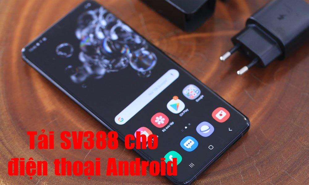 Hướng dẫn tải ứng dụng SV388 cho Android