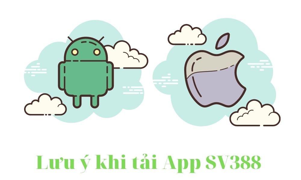Lưu ý khi tải App SV388